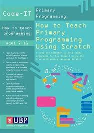 how to teach primary programming using scratch teacher s handbook a plete ks2 puter science