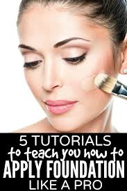 how to apply makeup like a pro apply foundation eye makeup tutorials and top 10 foundations