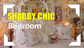 Shabby Chic Bedrooms Shabby Chic Bedroom Youtube