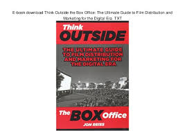 outside the box office. E-book Download Think Outside The Box Office: Ultimate Guide To Film Distribution Office C