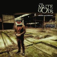 <b>THE MUTE GODS</b> Atheists and Believers reviews