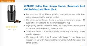 The shardor electric burr coffee grinder is a great grinder if you are looking for a large capacity grinder. Shardor Coffee Grinder Electric Black Removable Stainless Steel Bowl