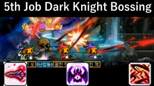 MapleStory 5th Job Dark Knight Bossing ...