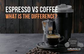 This makes it cleaner and. Espresso Vs Coffee And The Difference Between