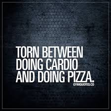 Torn Between Doing Cardio And Doing Pizza 21 Day Fix Fitness