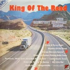 Songs For The Road King Of The Road The Greatest Highway Songs