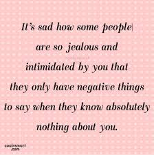 It's Sad How Some People Are So Jealous And Intimidated By You That Extraordinary You Know What They Say Quotes