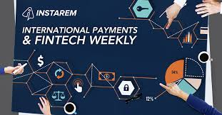 Instarem Overseas Money Transfer Weekly Fintech Round Up