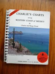 Charlies Charts Western Coast Of Mexico Including Baja 12th Edition Guidebook