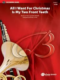 all i want for christmas is my two front teeth sheet music all i want for christmas is my two front teeth concert band