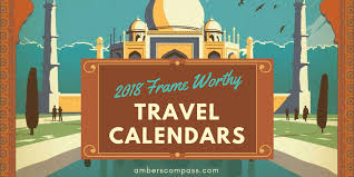 Travel Calendar 2018 Travel Calendars That Are Frame Worthy Ambers Compass