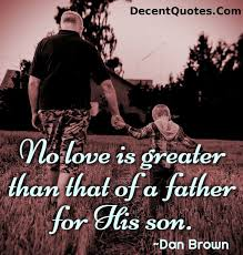 Quotes About Son's Love For Father 40 Quotes Magnificent Father And Son Love Quotes