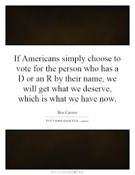 Voting Quotes Gorgeous If Americans Simply Choose To Vote For The Person Who Has A D Or