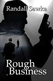 rough business by randall sawka