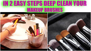 how to deep clean your makeup brushes easy 2 steps cleaning