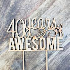 40 Years Of Awesome Cake Topper 40th Birthday Cake Topper Cake Decorat