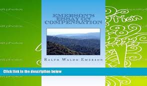 ralph waldo emerson essay on compensation compensation and other essays by ralph waldo emerson published by dodge publishing company new york the