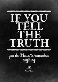 best tell the truth ideas what is the life see  mark twain quote on telling the truth by instantquotes on