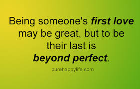 Being In Love Quotes Magnificent Cute Love Quotes Being Someone's First Love May Be Great But To Be