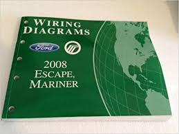 2008 ford escape mercury mariner wiring diagram manual original 2008 ford escape mercury mariner wiring diagram manual original amazon com books