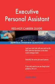 interview questions for executive assistant executive personal assistant red hot career guide 2579 real interview questions paperback