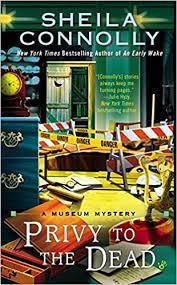 Privy to the Dead: 6 (Museum Mystery): Amazon.co.uk: Connolly, Sheila:  9780425273463: Books
