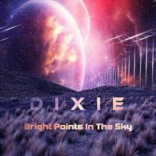 Dixie - Bright Points In The Sky (original Mix) by DiXiE (BR)