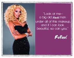 Rupaul Quotes Interesting Rupaul Ugly Black Man Quote Google Search Ugly Evolution Of