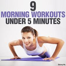 5 minutes to ms 9 morning workouts under 5 minutes