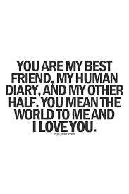 I Love My Best Friend Quotes Cool Wedding Quotes You Are My Best Friend And I Love You Quotes