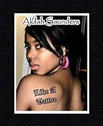 Like A Tattoo (Sample) - Kindle edition by Saunders, Akilah. Literature &  Fiction Kindle eBooks @ Amazon.com.