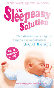 The Sleepeasy Solution The Exhausted Parents Guide To