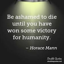 Until Horace Mann Quotes Collected Quotes From Horace Mann With Awesome Horace Mann Quotes