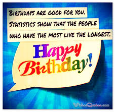 Birthday Quotes Funny Famous And Clever Updated With Images Beauteous Good Birthday Quotes