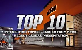 interesting topics learned from ktm s recent global presentation