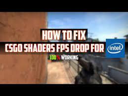 csgo shaders fps drop fix csgo for