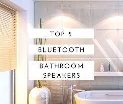 top 5 bluetooth bathroom speakers updated for 2019
