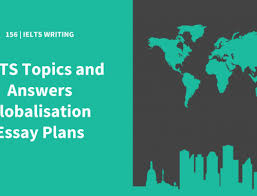 ielts topics and answers environment essay plans for writing task  ielts topics and answers globalisation essay plans