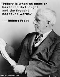 Poetry Quotes Impressive Quotes On Writing Robert Frost On Emotions And Poetry Writing Forward