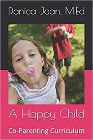 Amazon | A Happy Child: Co-Parenting Curriculum | Fields, Dr Danica Joan |  Family Relationships