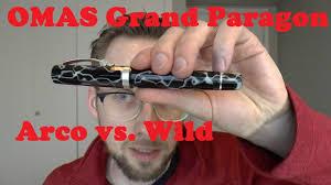 <b>Fountain</b> Pen Shootout OMAS Grand Paragon Arco Bronze vs. Wild ...