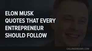 Entrepreneurship Quotes Amazing Top 48 Elon Musk Quotes For The Entrepreneurs