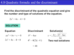 4 8 quadratic formula and the discriminant find the discriminant of the quadratic equation and give the