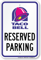 taco bell sign. Perfect Sign Reserved Parking Sign Taco Bell Throughout Sign