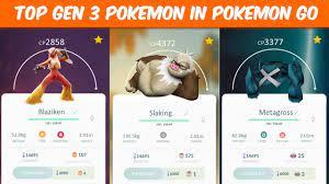 Top 10 Generation 3 Pokemon In Pokemon Go - YouTube
