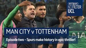 All you need to know. Bt Sport No Filter Ucl Man City Vs Tottenham Episode Two Facebook