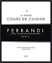 Amazoncom Le Grand Cours De Cuisine Ferrandi Lecole Francaise De