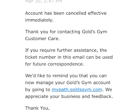top complaints and reviews about gold s gym page  family situation changed and i could not continue the gym so i went online to cancel i have no contract except i had to agree to be charged one