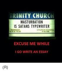 ✅ best memes about writing an essay writing an essay memes memes 🤖 and typewriter rinity church masturbation is satans typewriter church school 9