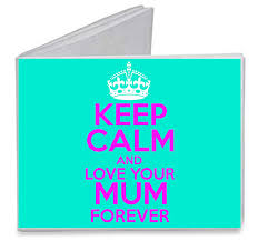 Keep Calm And Design On Keep Calm And Love Your Mum Forever Paper Tyvek Wallet At
